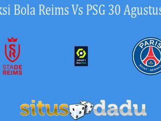 Prediksi Bola Reims Vs PSG 30 Agustus 2021