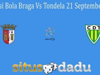 Prediksi Bola Braga Vs Tondela 21 September 2021