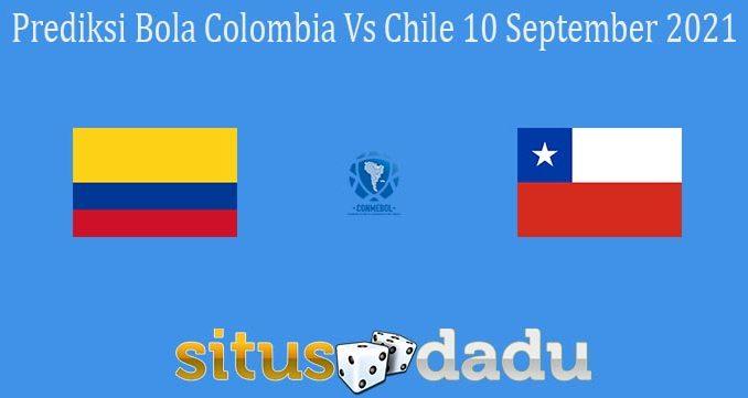 Prediksi Bola Colombia Vs Chile 10 September 2021