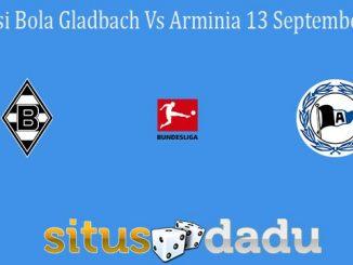 Prediksi Bola Gladbach Vs Arminia 13 September 2021