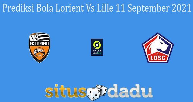 Prediksi Bola Lorient Vs Lille 11 September 2021