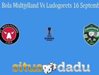 Prediksi Bola Midtjylland Vs Ludogorets 16 September 2021
