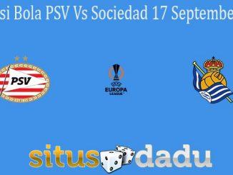 Prediksi Bola PSV Vs Sociedad 17 September 2021
