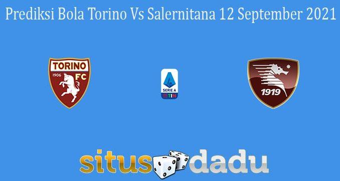 Prediksi Bola Torino Vs Salernitana 12 September 2021