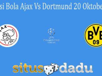 Prediksi Bola Ajax Vs Dortmund 20 Oktober 2021
