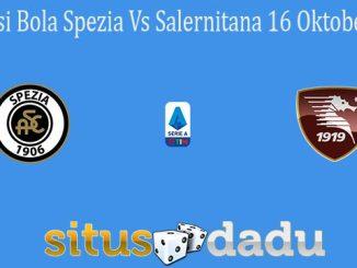 Prediksi Bola Spezia Vs Salernitana 16 Oktober 2021